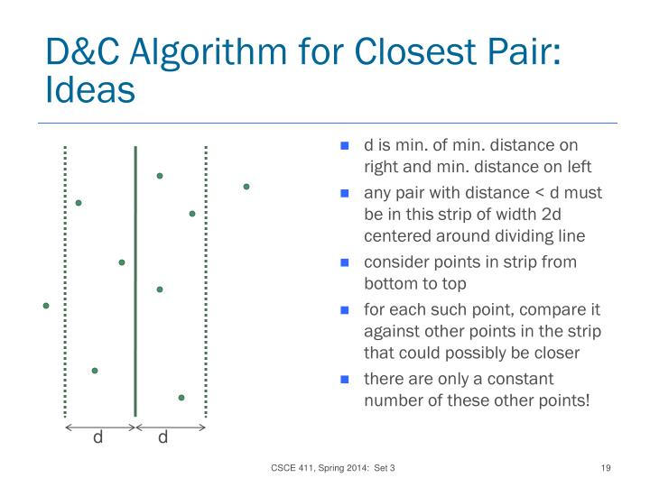 D&C Algorithm for Closest Pair:  Ideas