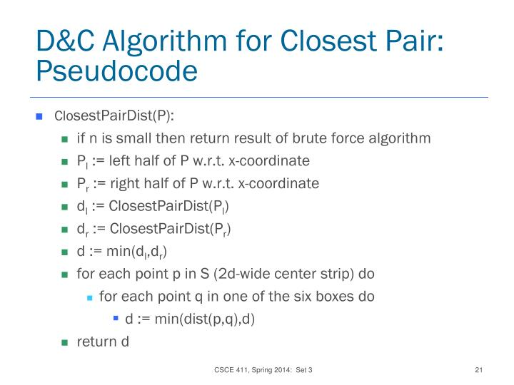 D&C Algorithm for Closest Pair:  Pseudocode