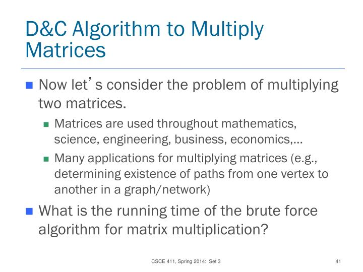 D&C Algorithm to Multiply Matrices