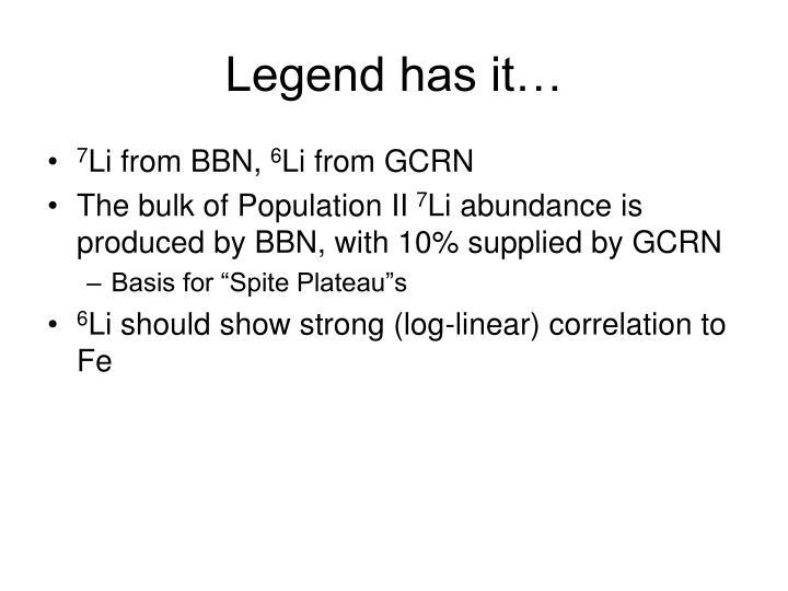 Legend has it…