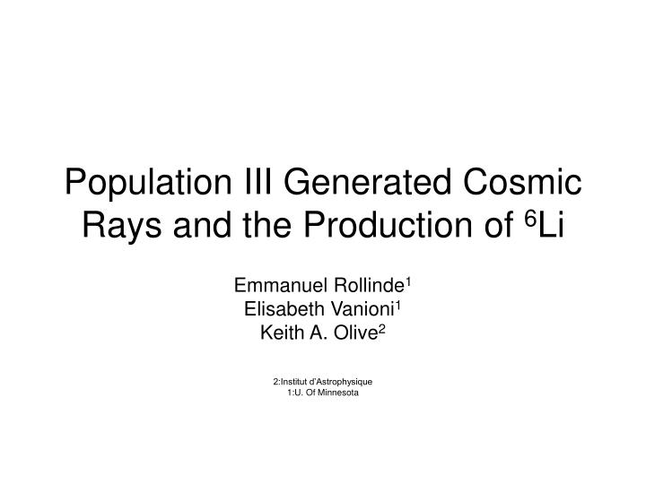 Population III Generated Cosmic Rays and the Production of