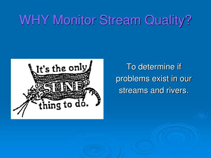 WHY Monitor Stream Quality?