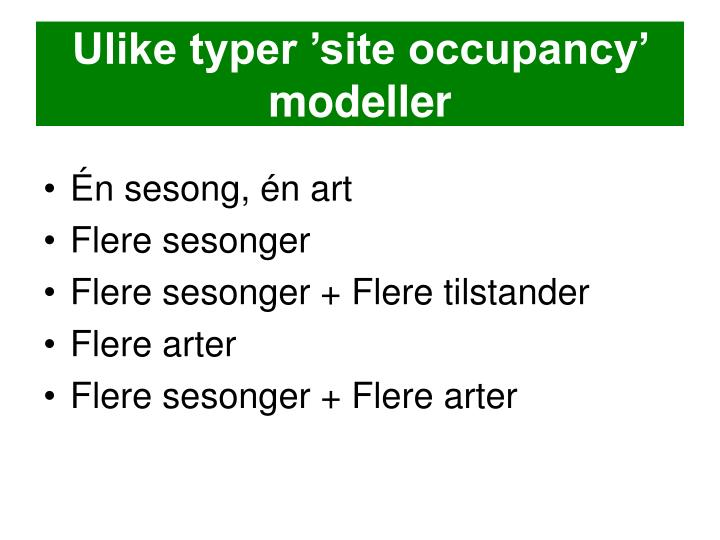Ulike typer 'site occupancy' modeller