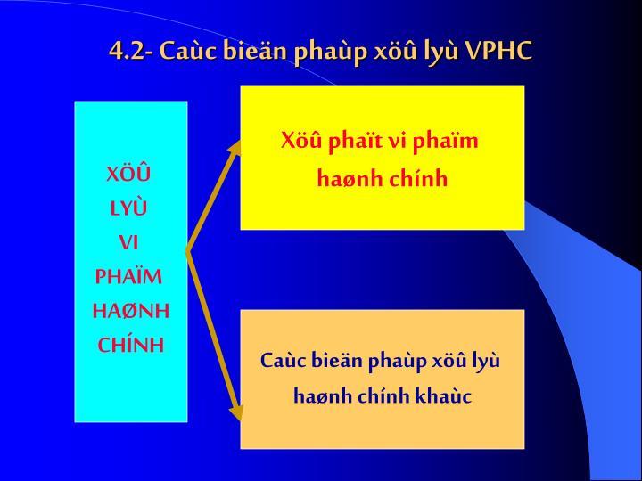 4.2- Caùc bieän phaùp xöû lyù VPHC