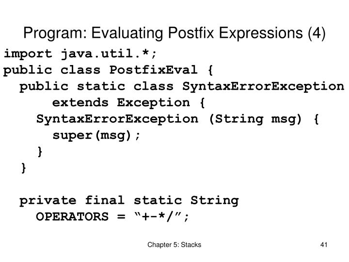 Program: Evaluating Postfix Expressions (4)