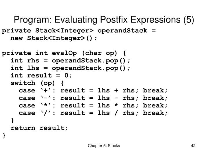Program: Evaluating Postfix Expressions (5)