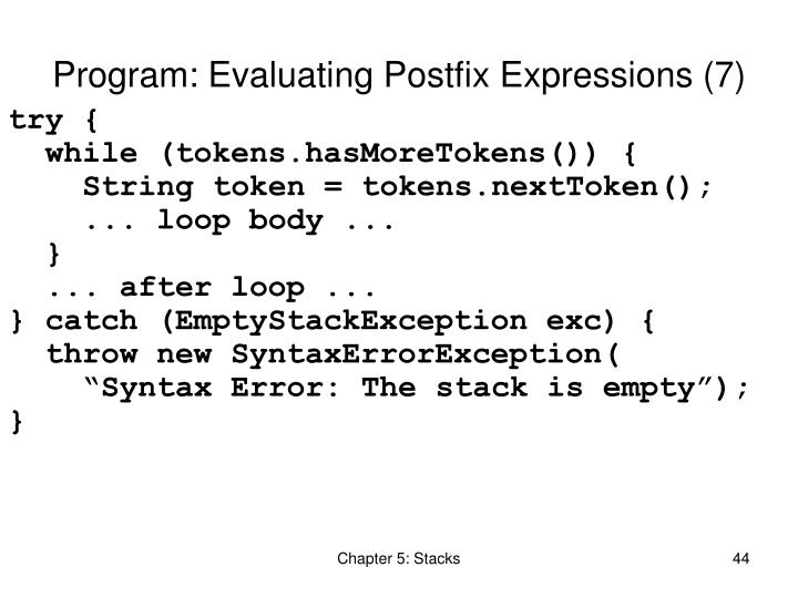 Program: Evaluating Postfix Expressions (7)