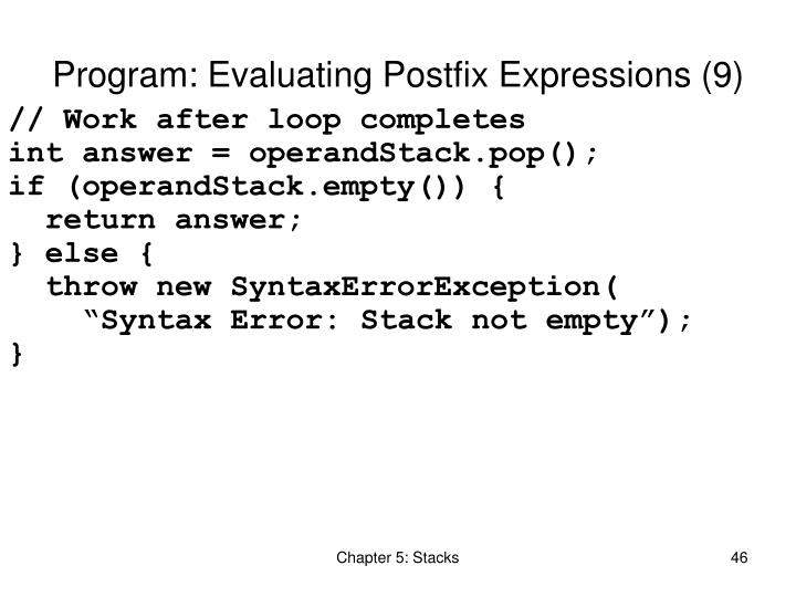 Program: Evaluating Postfix Expressions (9)