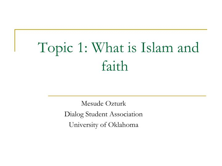 Topic 1 what is islam and faith