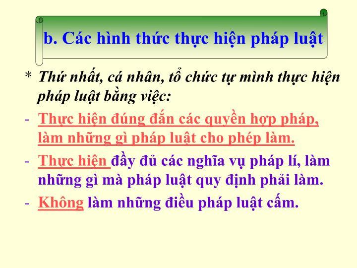 b. Cc hnh thc thc hin php lut