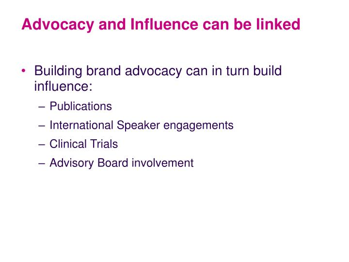 Advocacy and Influence can be linked