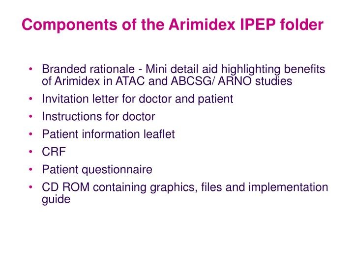 Components of the Arimidex IPEP folder