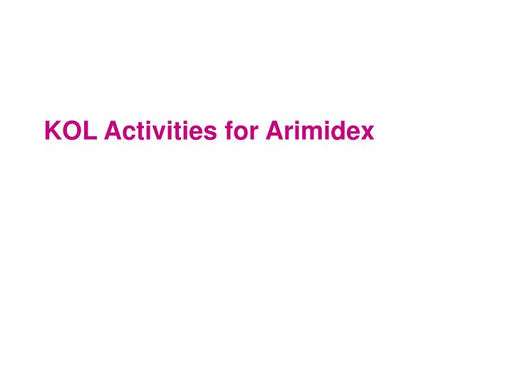 KOL Activities for Arimidex