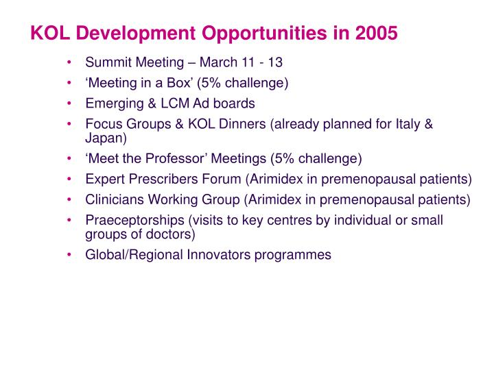 KOL Development Opportunities in 2005