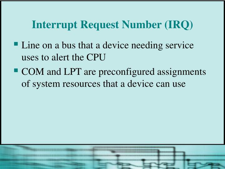 Interrupt Request Number (IRQ)