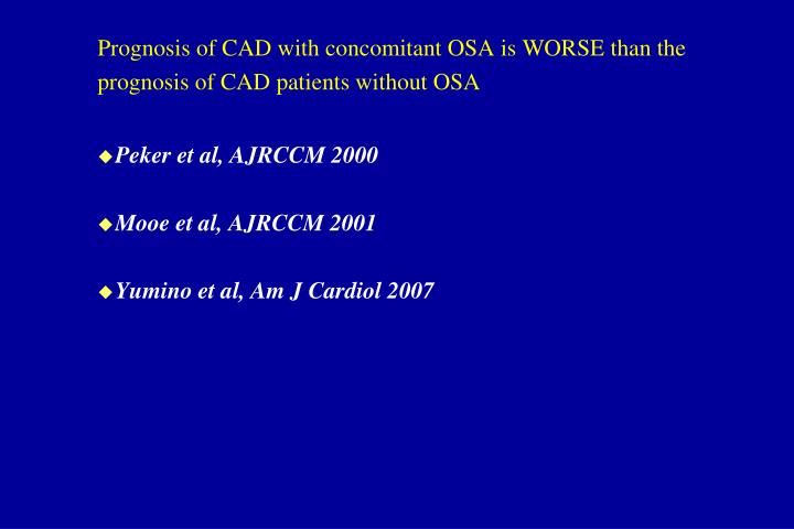 Prognosis of CAD with concomitant OSA is WORSE than the