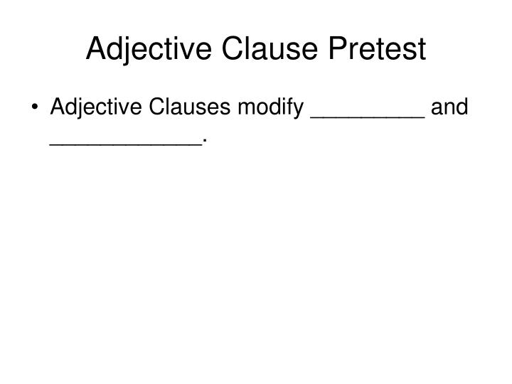 Adjective Clause Pretest