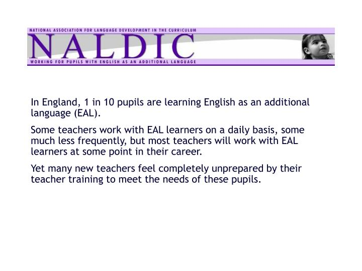 In England, 1 in 10 pupils are learning English as an additional language (EAL).
