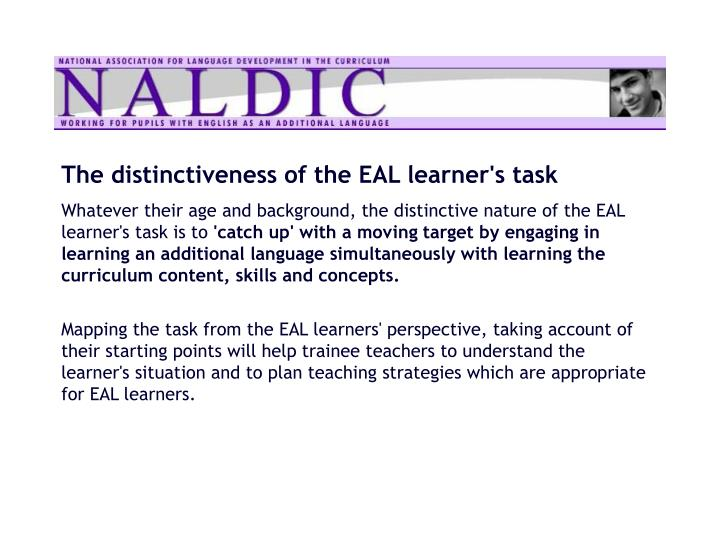 The distinctiveness of the EAL learner's task