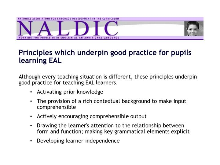 Principles which underpin good practice for pupils learning EAL