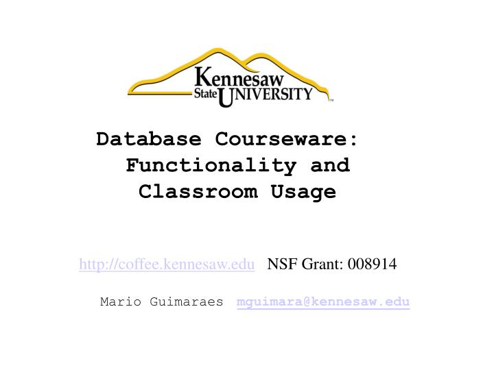 Database Courseware: Functionality and Classroom Usage