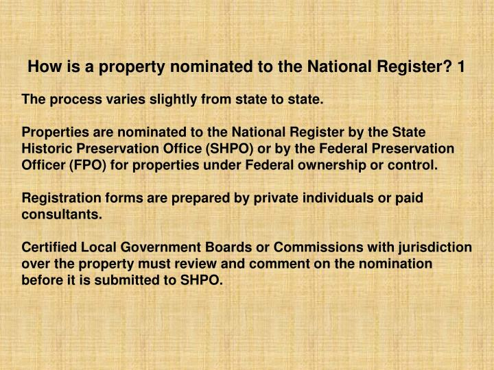 How is a property nominated to the National Register? 1