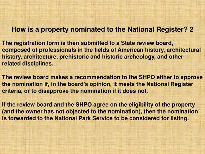 How is a property nominated to the National Register? 2