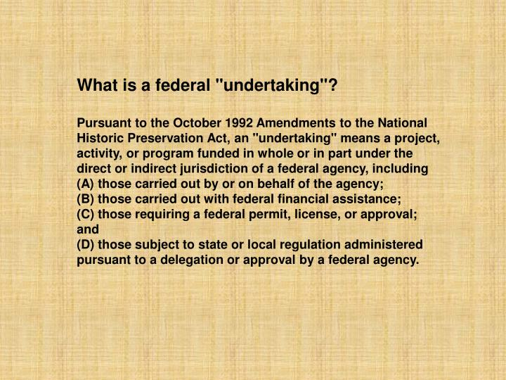 "What is a federal ""undertaking""?"