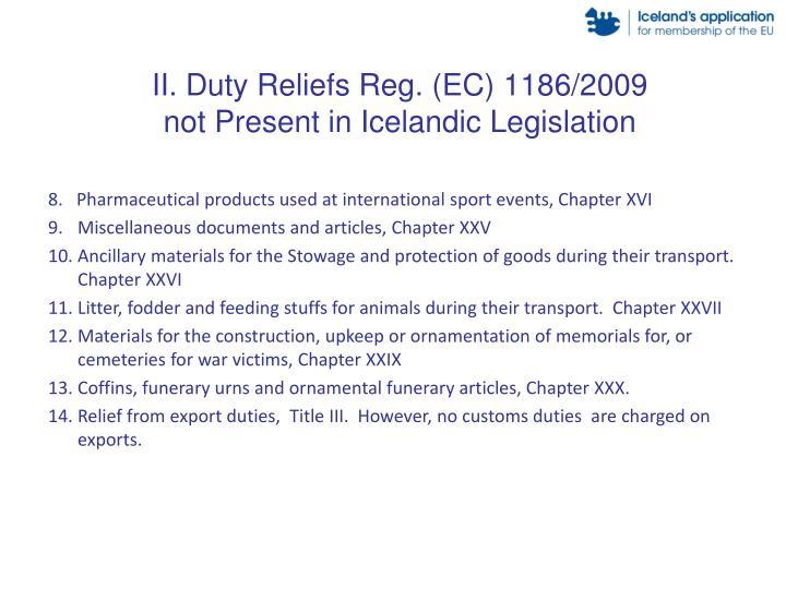 II. Duty Reliefs Reg. (EC) 1186/2009