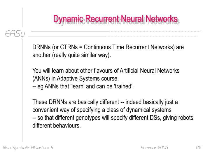 Dynamic Recurrent Neural Networks