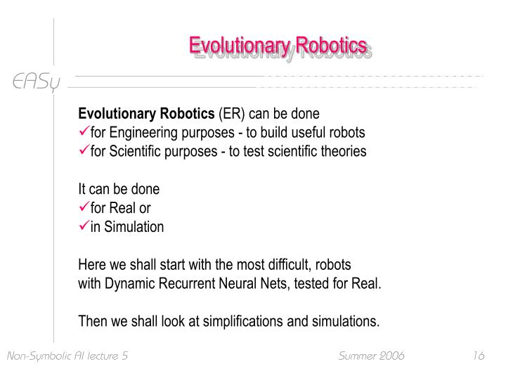 Evolutionary Robotics