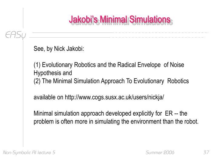 Jakobi's Minimal Simulations