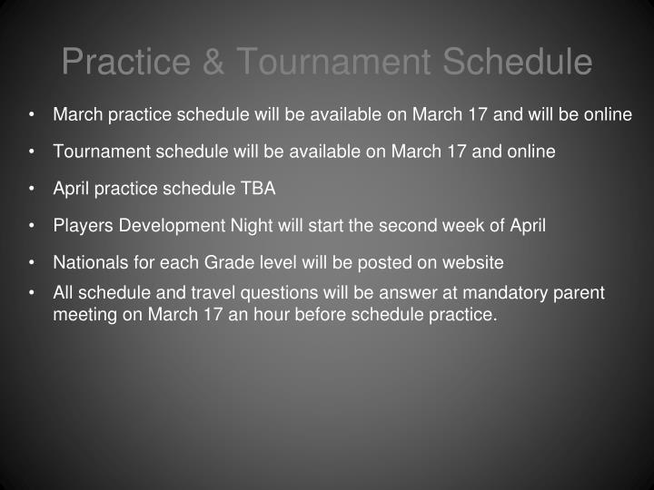 Practice & Tournament Schedule