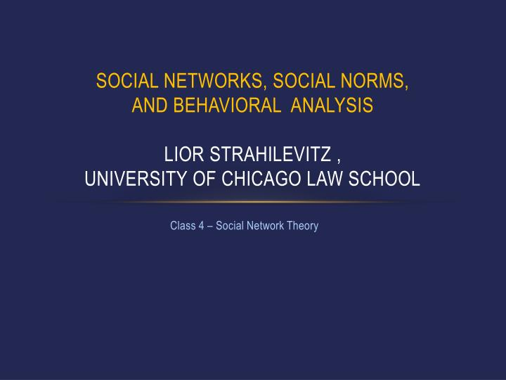 Social Networks, Social Norms,