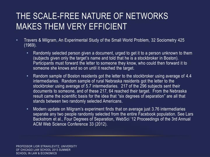The scale-free nature of networks makes them very efficient