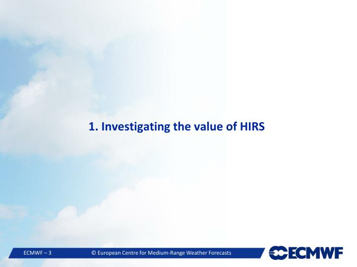 1. Investigating the value of HIRS