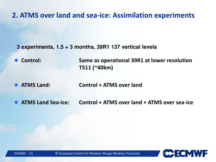 2. ATMS over land and sea-ice: Assimilation experiments