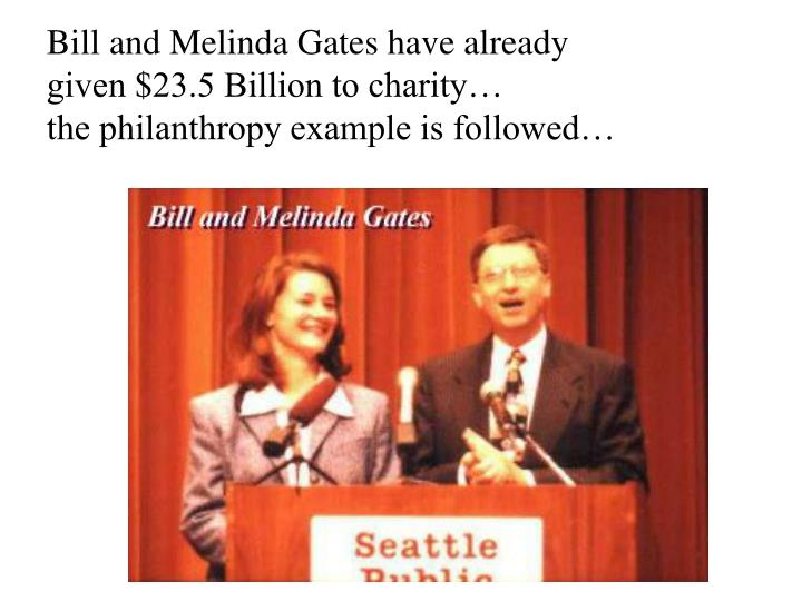 Bill and Melinda Gates have already