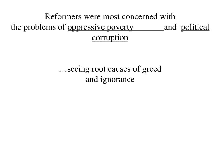 Reformers were most concerned with