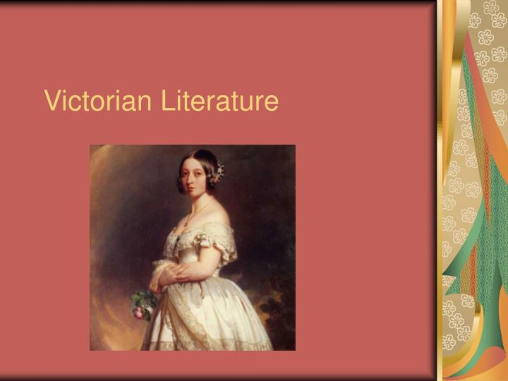 victorian era literature Characteristics of victorian literature overview the literature of the victorian age (1837 – 1901, named for the reign of queen victoria) entered in a new period.
