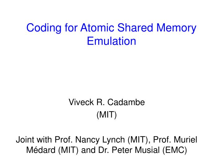 Coding for atomic shared memory emulation