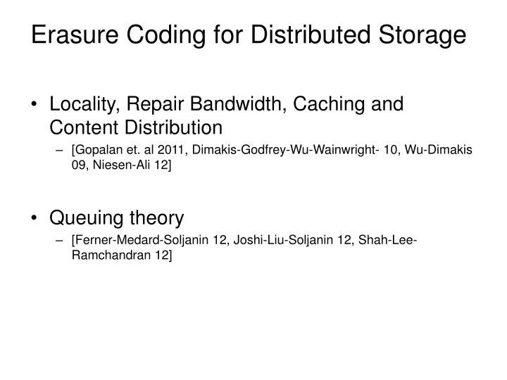 Erasure Coding for Distributed Storage
