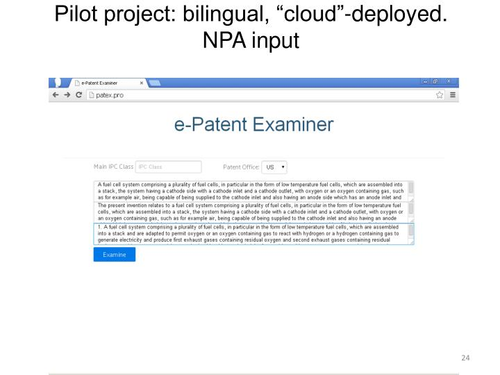 "Pilot project: bilingual, ""cloud""-deployed."