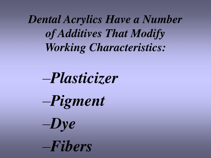 Dental Acrylics Have a Number