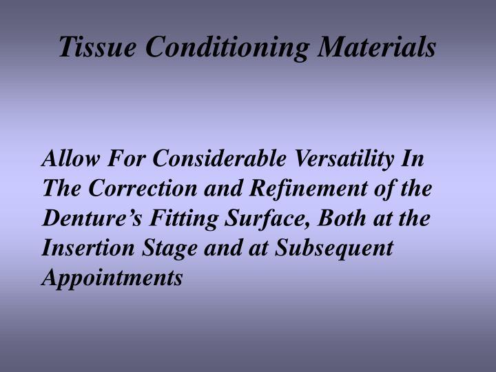 Tissue Conditioning Materials