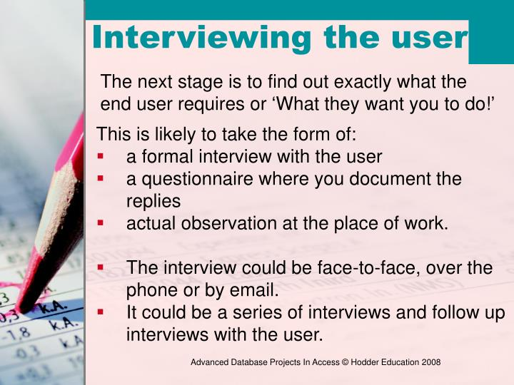 The next stage is to find out exactly what the end user requires or 'What they want you to do!'