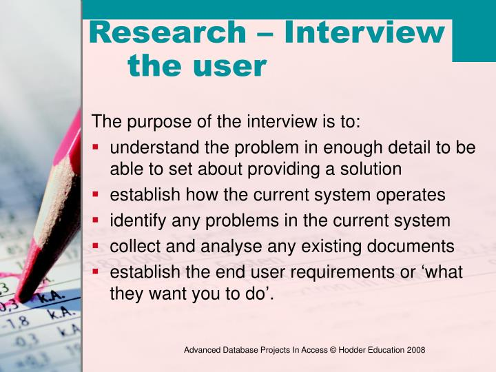 The purpose of the interview is to: