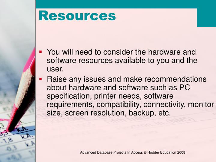 You will need to consider the hardware and software resources available to you and the user.