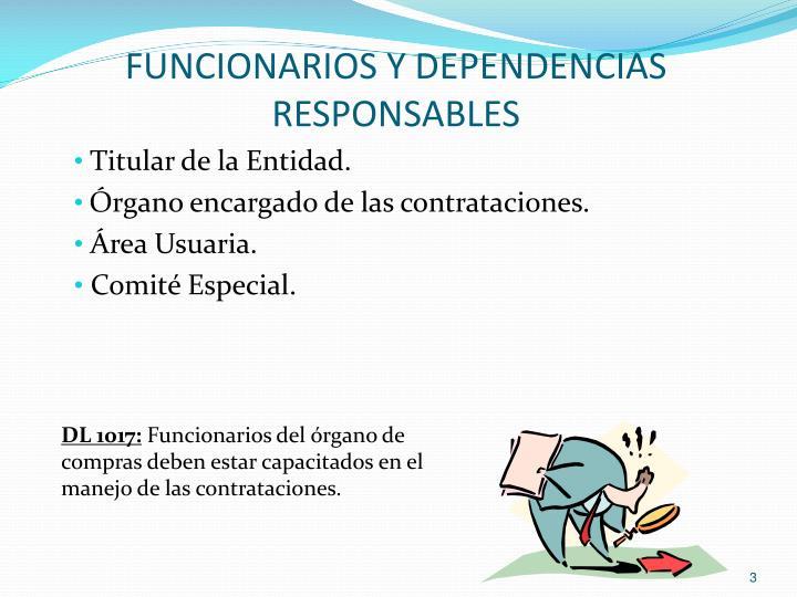 FUNCIONARIOS Y DEPENDENCIAS RESPONSABLES