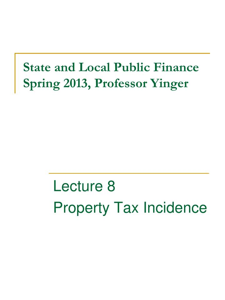 state and local public finance spring 2013 professor yinger
